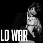 【映画レビュー】恋をするとみんな愚かになる『COLD WAR あの歌、2つの心』